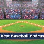 The 10 Best Baseball Podcast Reviews