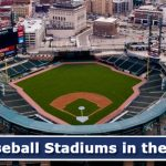 The 15 Best Baseball Stadiums in the MLB
