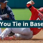 Can You Tie in Baseball?