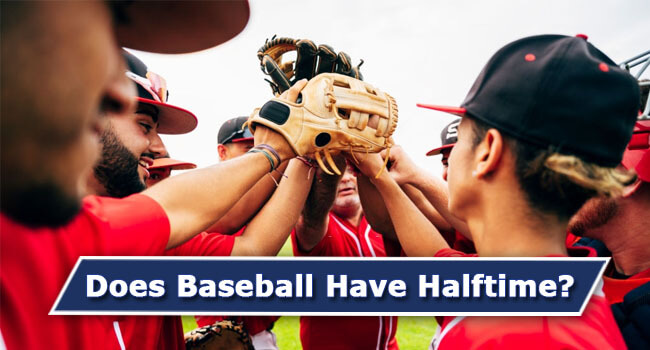 Does-Baseball-have-Halftime-of-Featured-Image-1