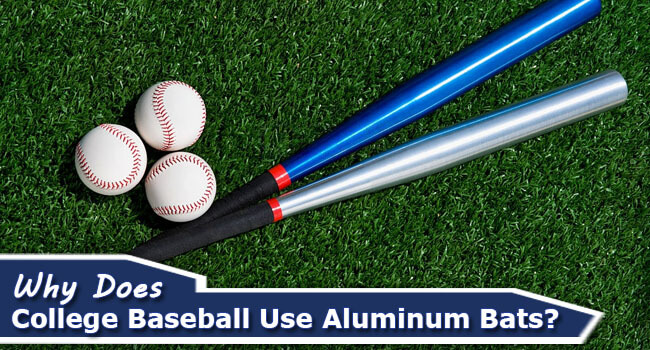 Why-Does-College-Baseball-Use-Aluminum-Bats-of-Featured-Image